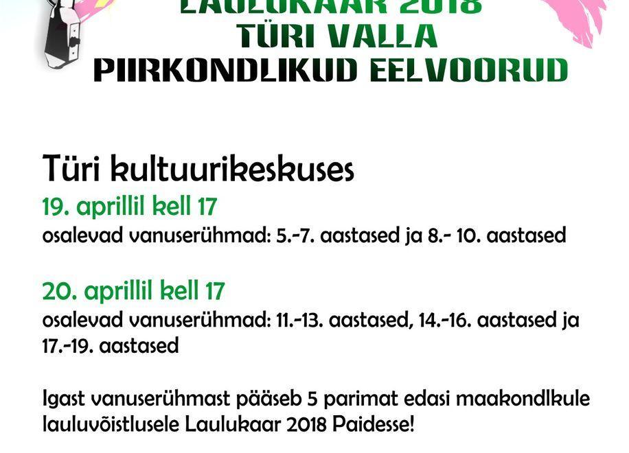Laulukaar 2018 Türi valla piirkondlik eelvoor Türi kultuurikeskuses - Türi Kultuurikeskus